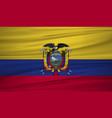 ecuador flag flag of ecuador blowig in the wind vector image