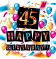 happy birthday forty five 45 year vector image vector image