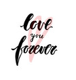 love you forever lettering quote vector image vector image