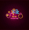 be my valentine neon label vector image vector image