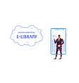 businessman using mobile app e-library concept vector image vector image