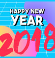 happy new year 2018 abstract art greeting card vector image