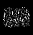 hand lettering with bible verse if you believe vector image