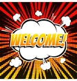 Welcome comic book bubble text retro style vector image vector image