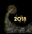 2018 gold new year fireworks greeting card vector image