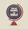 you can change the world lettering on globe model vector image vector image
