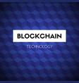 blockchain technology blue background template vector image