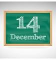 December 14 inscription in chalk on a blackboard vector image vector image