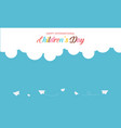 design banner for childrens day vector image vector image
