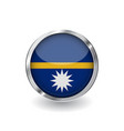 flag of nauru button with metal frame and shadow vector image vector image