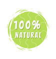 100 natural inscription on green painted spot vector image