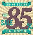 85 Percent End of Season Sale vector image vector image
