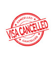 visa cancelled red round grunge stamp vector image vector image