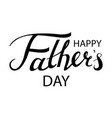happy fathers day typography vector image