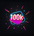100k followers celebration in social media web vector image vector image