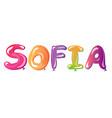 girl s name sofia written balloons vector image vector image