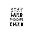 stay wild moon child inspirational kids poster vector image vector image