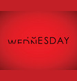 tuesday to wednesday turning text vector image vector image
