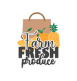 farm fresh produce quote lettering typography vector image vector image