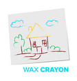wax crayon child drawind my house family vector image