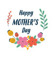 mothers day card with cute flowers frame vector image