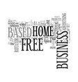 your free home based business text background vector image vector image
