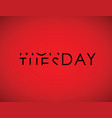 monday to tuesday turning text vector image
