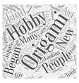 Origami as a Hobby Word Cloud Concept vector image vector image
