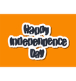 happy independence day lettering vector image vector image