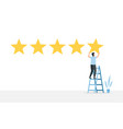 positive review evaluation man stands on ladder vector image vector image