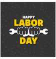 happy labor day creative typography with wrench vector image vector image