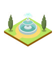 park alley with fountain isometric 3d icon vector image