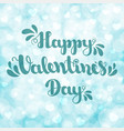 lettering happy valentines day on blue blurred vector image vector image