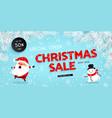 christmas sale banner santa claus snowman vector image