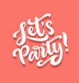 lets party banner hand drawn lettering vector image vector image