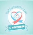 17 november prematurity day vector image vector image