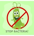 Stop Bacteria Cartoon No Virus vector image vector image