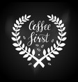 coffee first hand written lettering vector image vector image