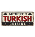 authentic turkish cuisine vintage rusty metal sign vector image