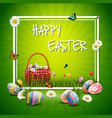 happy easter eggs with basket and flowers on green vector image