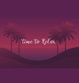 time to relax palms at sunset scene vector image