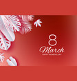trendy tropical 8 march coral womens day greeting vector image