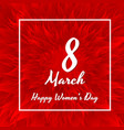 8 march red flowers women s day greeting card vector image