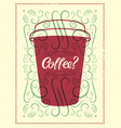 coffee calligraphic vintage style grunge poster vector image vector image