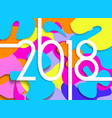 happy new year 2018 colorful paper cut card vector image vector image