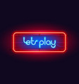 horizontal colorful neon lets play sign vector image