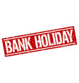 bank holiday square grunge stamp vector image vector image