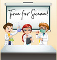 three scientists in lab with phrase time for vector image vector image