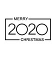 2020 happy new year merry christmas text design vector image vector image