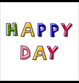 happy day from abstract letters vector image